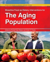 Watson, Ronald Ross,   Preedy, Victor R. Bioactive Food as Dietary Interventions for the Aging Population