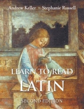 Andrew Keller,   Stephanie Russell Learn to Read Latin, Second Edition