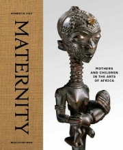 Cole, Herbert M Maternity - Mothers and Children in the Arts of Africa