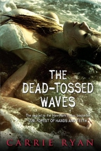 Ryan, Carrie The Dead-Tossed Waves