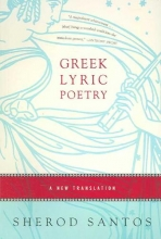 Santos, Sherod Greek Lyric Poetry - A New Translation