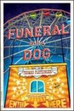 Pletzinger, Thomas Funeral for a Dog - A Novel
