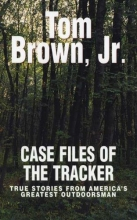 Brown, Tom Case Files of the Tracker