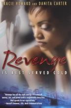 Howard, Tracie,   Carter, Danita Revenge Is Best Served Cold