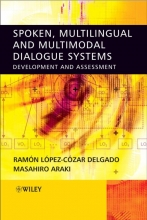 Delgado, Ramon Lopez Cozar Spoken, Multilingual and Multimodal Dialogue Systems