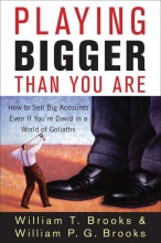 William T. Brooks,   William P.G. Brooks Playing Bigger Than You Are