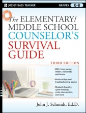 John J. Schmidt The Elementary Middle School Counselor`s Survival Guide
