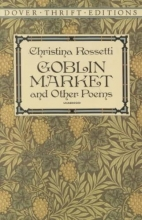 Christina G. Rossetti Goblin Market and Other Poems