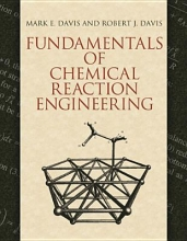 Davis, Mark E. Fundamentals of Chemical Reaction Engineering