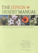 Baldwin, Bruce G. The Jepson Desert Manual