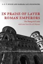 Nixon, C. E. V. In Praise of Later Roman Emperors