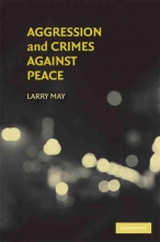 May, Larry Aggression and Crimes Against Peace