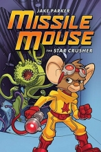 Parker, Jake Missile Mouse : the Star Crusher