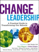 Tony Wagner,   Robert Kegan,   Lisa Laskow Lahey,   Richard W. Lemons Change Leadership