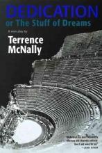 McNally, Terrence Dedication or the Stuff of Dreams
