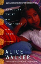 Walker, Alice Absolute Trust in the Goodness of the Earth