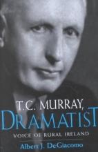 DeGiacomo, Albert J. T.C. Murray, Dramatist