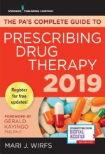 Mari J. Wirfs The PA`s Complete Guide to Prescribing Drug Therapy 2019
