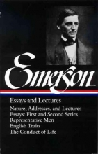 Emerson, Ralph Waldo Ralph Waldo Emerson Essays and Lectures