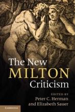 The New Milton Criticism. Edited by Peter C. Herman, Elizabeth Sauer