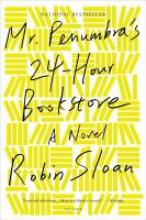 Sloan, Robin Mr. Penumbra`s 24-Hour Bookstore