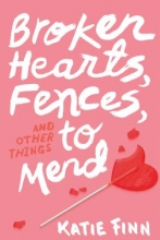 Finn, Katie Broken Hearts, Fences and Other Things to Mend