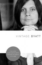 Byatt, A. S. Vintage Byatt