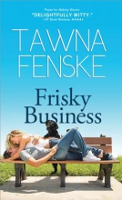Fenske, Tawna Frisky Business