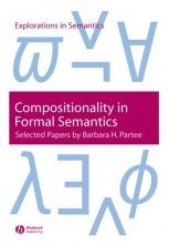 Barbara H. Partee Compositionality in Formal Semantics