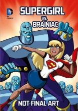 Sonneborn, Scott Supergirl Vs. Brainiac