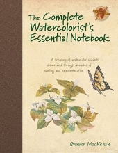 MacKenzie, Gordon The Complete Watercolorist`s Essential Notebook