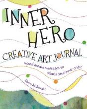 Mcdonald, Quinn The Inner Hero Creative Art Journal