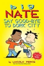 Peirce, Lincoln Big Nate Say Good-bye to Dork City