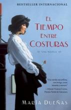 Duenas, Maria El Tiempo Entre Costuras The Time In Between