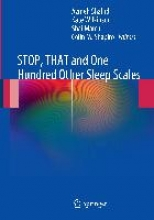 Azmeh Shahid,   Kate Wilkinson,   Shai Marcu,   Colin M Shapiro STOP, THAT and One Hundred Other Sleep Scales