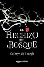 De Bourgh, Cathryn El Hechizo del Bosque