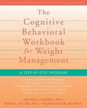 Michelle Laliberte,   Randi E., Ph.D. McCabe Cognitive Behavioral Workbook for Weight Management