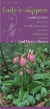 Paul Martin Brown Lady`s-slippers in Your Pocket
