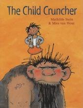 Stein, Mathilde The Child Cruncher