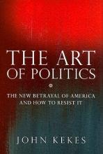 Kekes, John The Art of Politics