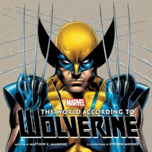Manning, Matthew K. The World According to Wolverine