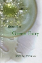 Whittingham, Brian Drink the Green Fairy