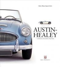 Bill Piggott Austin-Healey: a Celebration of the Fabulous Big Healey
