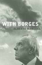 Manguel, Alberto With Borges
