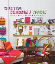 Gibson, Ashlyn Creative Children`s Spaces