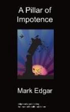 Edgar, Mark A Pillar of Impotence