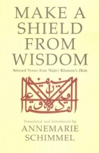 Schimmel, Annemarie Make a Shield from Wisdom
