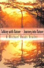 Roads, Michael J. Talking with Nature and Journey Into Nature