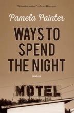 Painter, Pamela Ways to Spend the Night