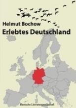 Helmut, Bochow Erlebtes Deutschland